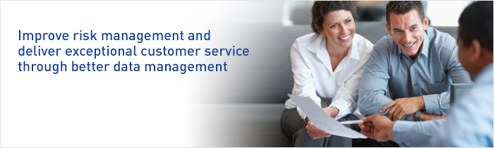 Improve risk management and deliver exceptional customer service