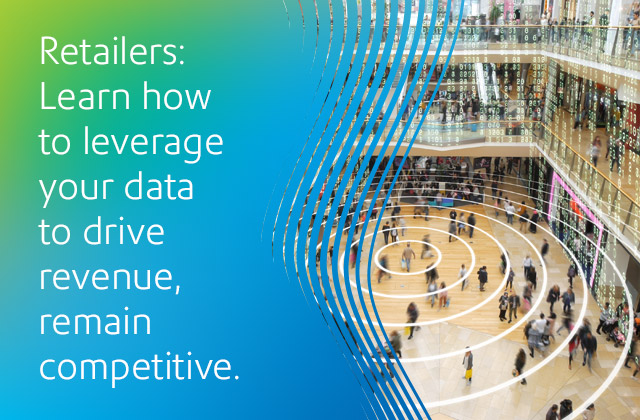 Retailers learn how to leverage your data to drive revenue, remain competitive