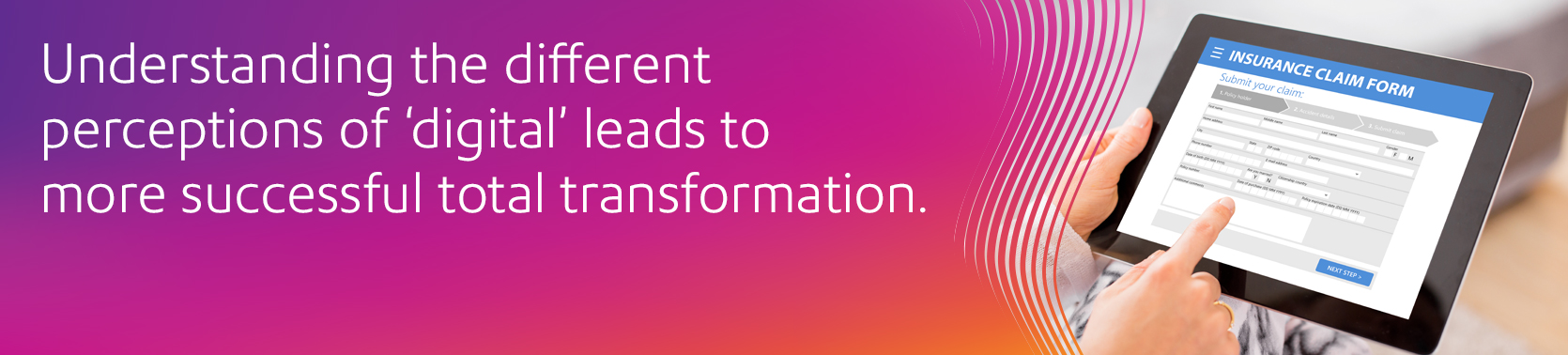 Understanding the different perceptions of digital leads to more successful total transformation
