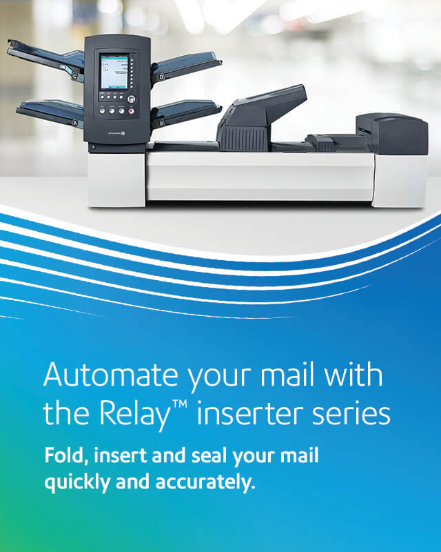 Automate your mail with the Relay inserter series. Fold, insert, and seal your mail quickly and accurately.