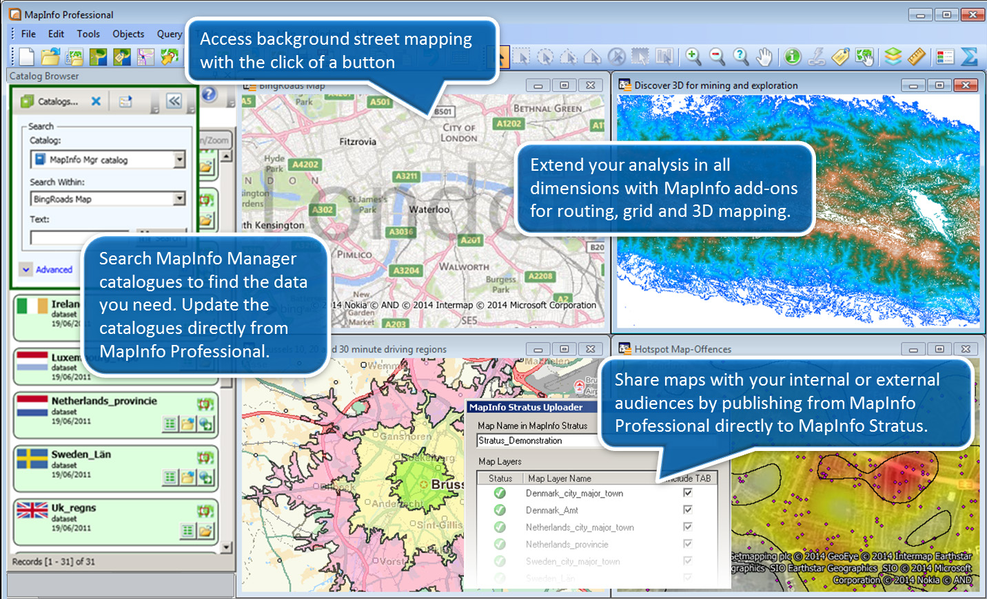 MapInfo Professional is the cornerstone of the MapInfo GIS Suite.